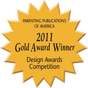 2011 Gold Design Award Parenting Publications of America